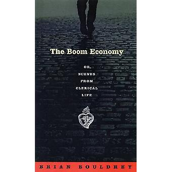 The Boom Economy - Or - Scenes from Clerical Life by Brian Bouldrey -