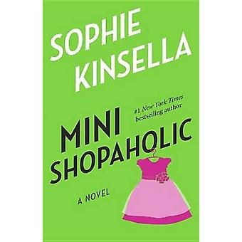 Mini Shopaholic by Sophie Kinsella - 9780385342056 Book