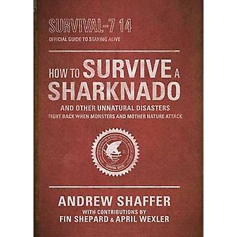 How to Survive a Sharknado and Other Unnatural Disasters - Fight Back