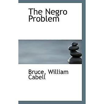 The Negro Problem by Bruce William Cabell - 9781113286505 Book