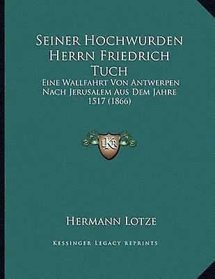 Seiner Hochwurden Herrn Friedrich Tuch - Eine Wallfahrt Von Antwerpen