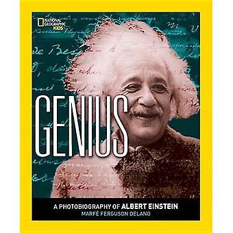 Genius - A Photobiography of Albert Einstein by Marfe Ferguson Delano