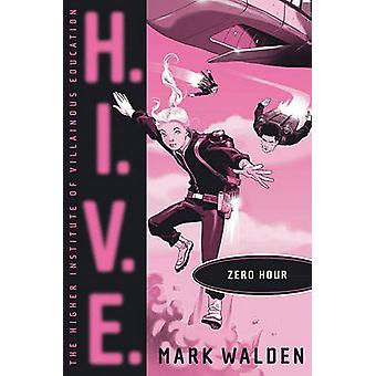 Zero Hour by Mark Walden - 9781442421882 Book