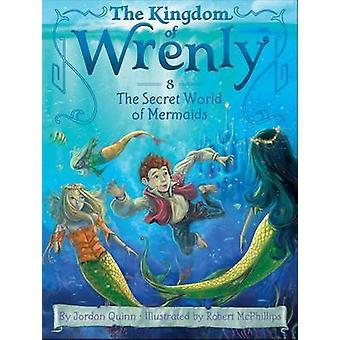 The Secret World of Mermaids by Jordan Quinn - Robert McPhillips - 97