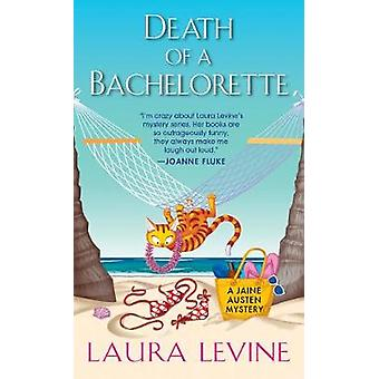 Death Of A Bachelorette by Death Of A Bachelorette - 9781496708472 Bo