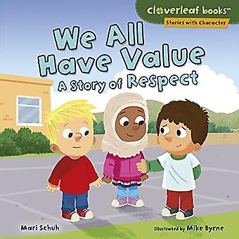 We All Have Value - A Story of Respect by Mari Schuh - 9781512486506 B