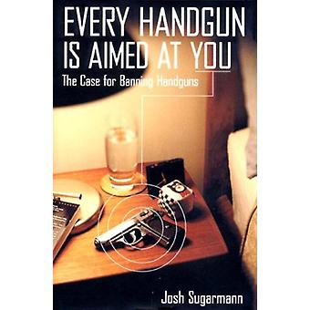 Every Handgun is Aimed at You by SUGARMANN - 9781565846296 Book