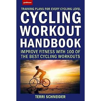 Cycling Workout Handbook - Improve Fitness with 100 of the Best Cyclin