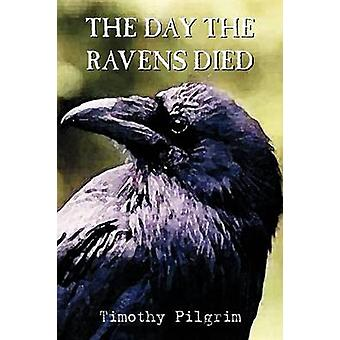 The Day the Ravens Died by Pilgrim & Timothy