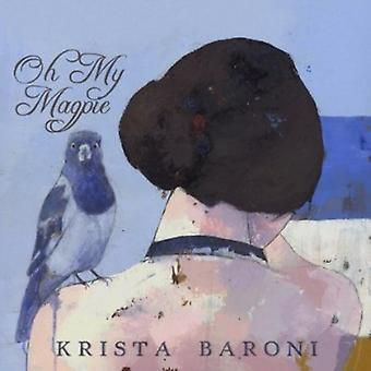 Krista Baroni - Oh My Magpie [CD] USA import
