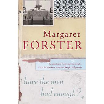 Have the Men Had Enough by Margaret Forster