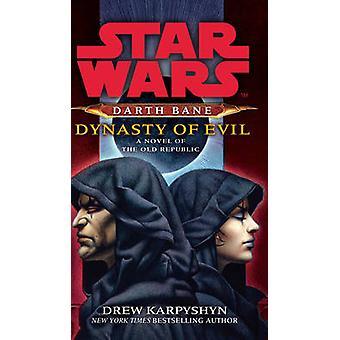 Star Wars Darth Bane  Dynasty of Evil by Drew Karpyshyn