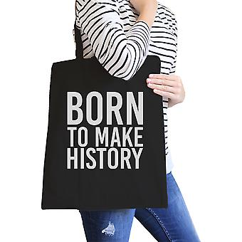 Born To Make History Black Canvas Bag Inspirational Quote Eco Bag