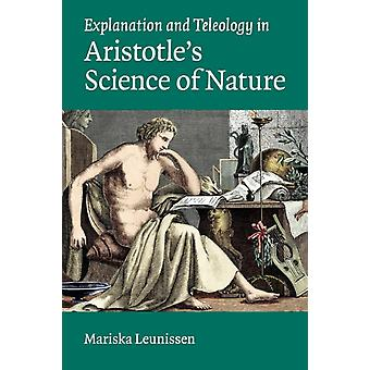 Explanation and Teleology in Aristotle's Science of Nature (Paperback) by Leunissen Mariska