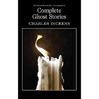 Complete Ghost Stories (Wordsworth Classics) (Wordsworth Collection) (Paperback) by Dickens Charles