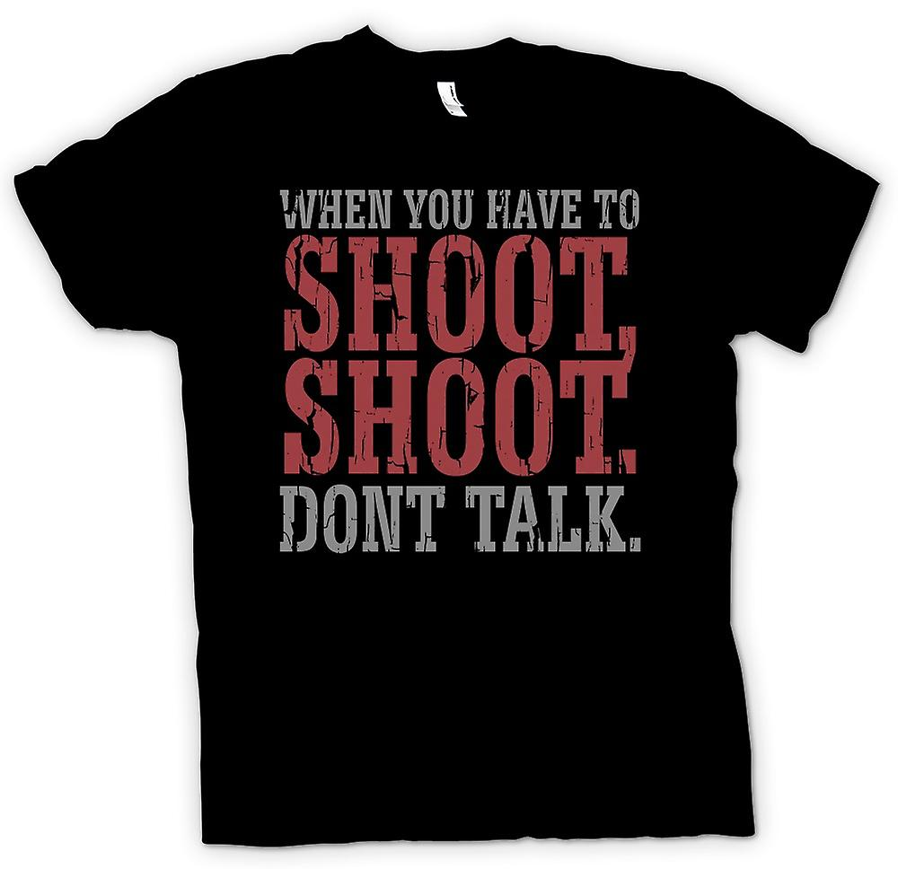 Womens T-shirt - When you have to shoot - Funny Quote