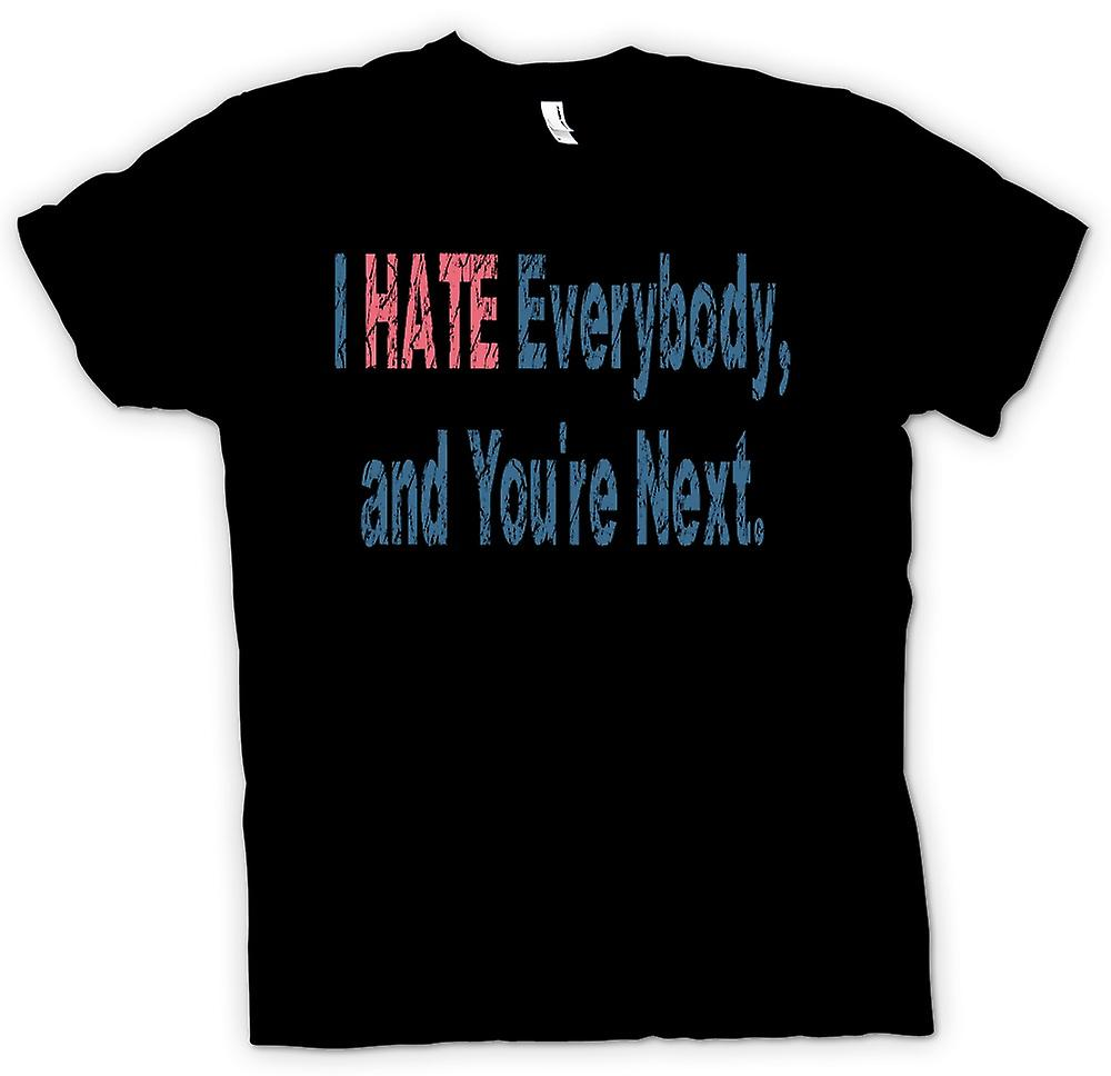 Womens T-shirt - I HATE everybody, and you're next.