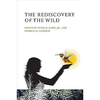 The Rediscovery of the Wild by Peter H. Kahn - Patricia H. Hasbach -