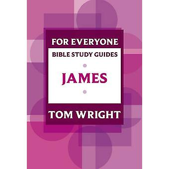 For Everyone Bible Study Guide - James by Tom Wright - 9780281068593 B