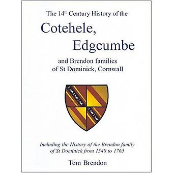 The 14th Century History of the Cotehele - Edgcumbe and Brendon Famil