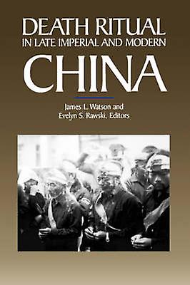 Death Ritual in Late Imperial and Modern China by James L. Watson - E