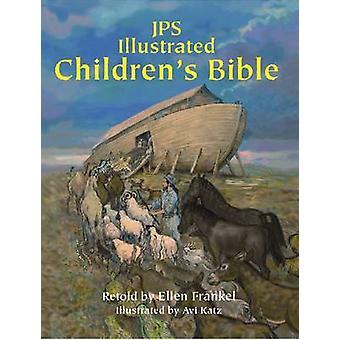 JPS illustrent Bible pour enfants par Ellen Frankel - Avi Katz - 978082
