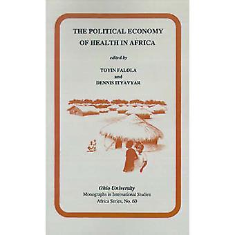 Den politiska ekonomin av hälsa i Afrika av Toyin Falola - 978089680