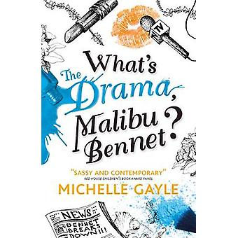 What's the Drama - Malibu Bennet? by Michelle Gayle - 9781406339352 B