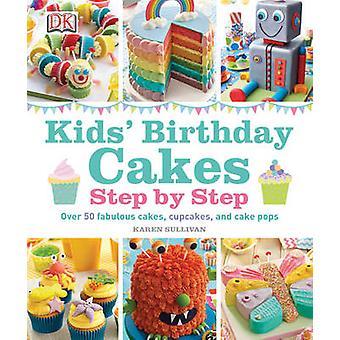 Kids' Birthday Cakes by Karen Sullivan - 9781409357193 Book