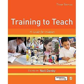 Ausbildung zum Teach - ein Leitfaden für Studenten (3. überarbeitete Auflage) von Neil