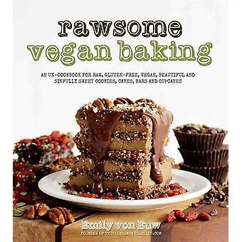 Rawsome Vegan Baking by Emily von Euw - 9781624140556 Book