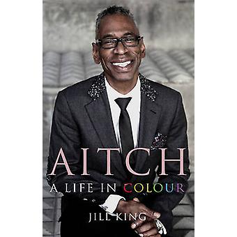 Aitch - A Life in Colour - Conversations with My Hair Stylist by Jill K