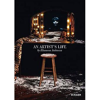 An Artist's Life - By Eleanora Antinova by Eleanor Antin Antin - 97837
