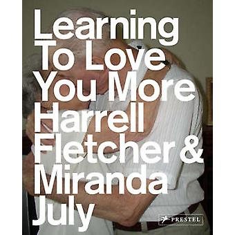 Learning to Love You More by Miranda July - Harrell Fletcher - 978379