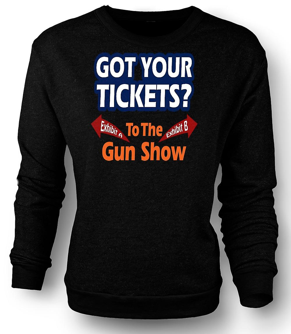 Mens Sweatshirt Tickets For Gun Show - Funny