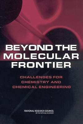 Beyond the Molecular Frontier - Challenges for Chemistry and Chemical