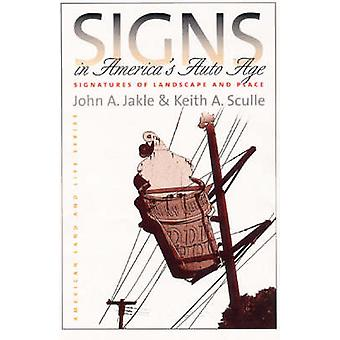 Signs in America's Auto Age - Signatures of Landscape and Place by Joh