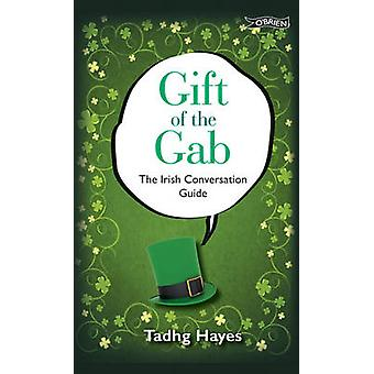 Gift of the Gab - The Irish Conversation Guide by Tadhg Hayes - Terry