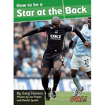 How to be a Star at the Back - Level 3 by Gary Stevens - 9781841678559