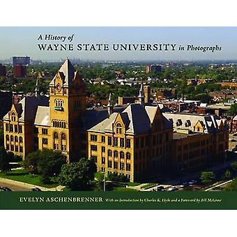 A History of Wayne State University in Photographs by Evelyn Aschenbr