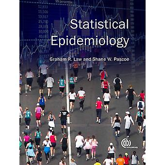 Statistical Epidemiology by Graham Law - Shane Pascoe - 9781845937966