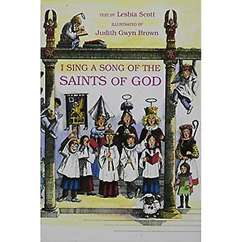 I Sing a Song of the Saints of God [Illustrated]