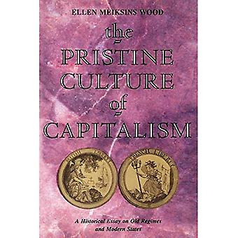 The Pristine Culture of Capitalism: An Historical Essay on Old Regimes and Modern States