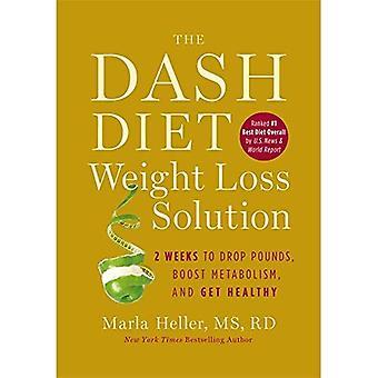 Die Dash-Diät Gewichtsverlust Lösung: 2 Wochen Pfunde, Stoffwechsel anzukurbeln und gesund zu erhalten
