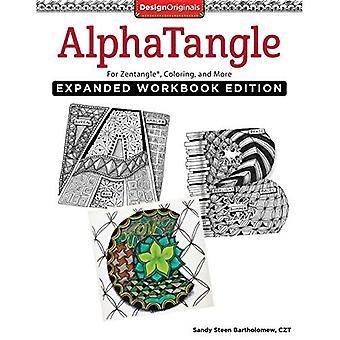 Alphatangle, uitgebreide werkmap Edition: Voor Zentangle(r), kleurplaten, en meer