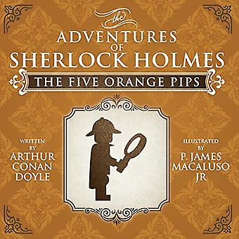 The Five Orange Pips - The Adventures of Sherlock Holmes Re-imagined