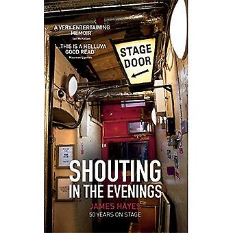 Shouting in the Evenings: 50 Years on the Stage