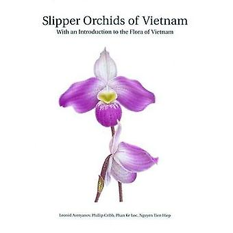 Slipper Orchids of Vietnam: With an Introduction of the Flora of Vietnam