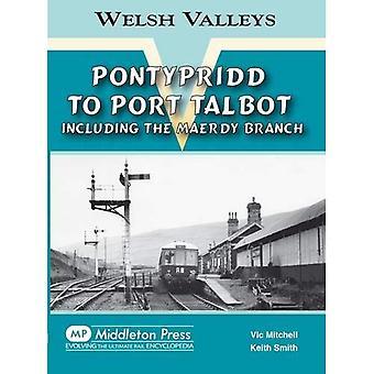 Pontypridd to Port Talbot: Including the Maerdy Branch