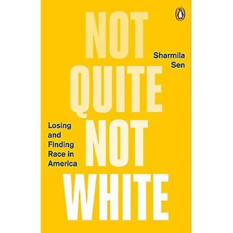 Not Quite Not White: Losing and Finding Race in� America
